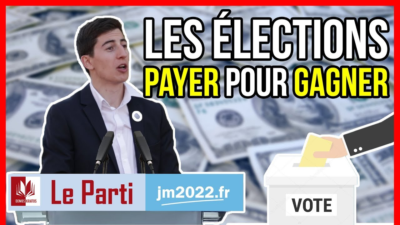 LES ÉLECTIONS : PAYER POUR GAGNER - Le Parti