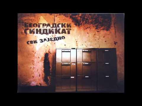 Beogradski Sindikat - Svi Zajedno 2005 (Ceo Album) HQ