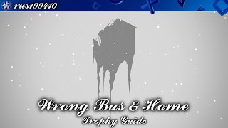 Three Fourths Home: Extended Edition - Wrong Bus & Home (Trophy Guide) rus199410 [PS4/PS VITA]