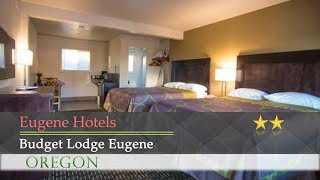 Budget Lodge Eugene - Eugene Hotels, Oregon