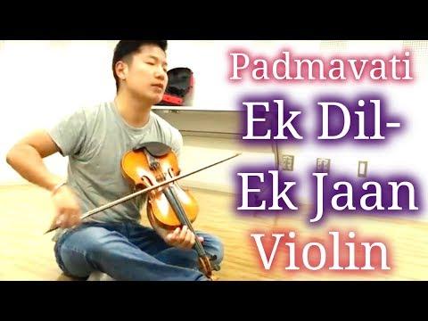 Padmavati : Ek Dil Ek Jaan - Violin Cover by Kohei from Tokyo