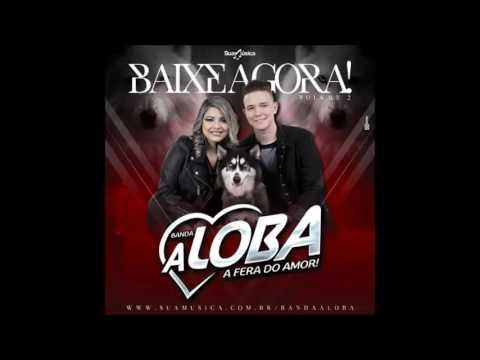 Banda A Loba -  Vol. 2 | CD JULHO 2016 [CD COMPLETO] MÚSICAS NOVAS