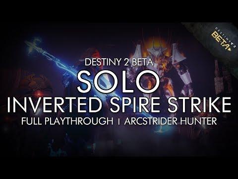 Destiny 2 Beta - Solo Inverted Spire Strike On Hunter (New D2 Strike)