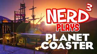 nerd³ plays planet coaster alpha 2 getting dirty