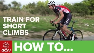 How To Train For Short Climbs