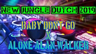 Download Mp3 New Jungle Dutch 2019 - Baby Dont Go X Alone Alan Walker