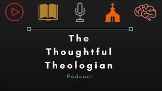 The Thoughtful Theologian Podcast #2: Can students handle Theology and preferences in the church.