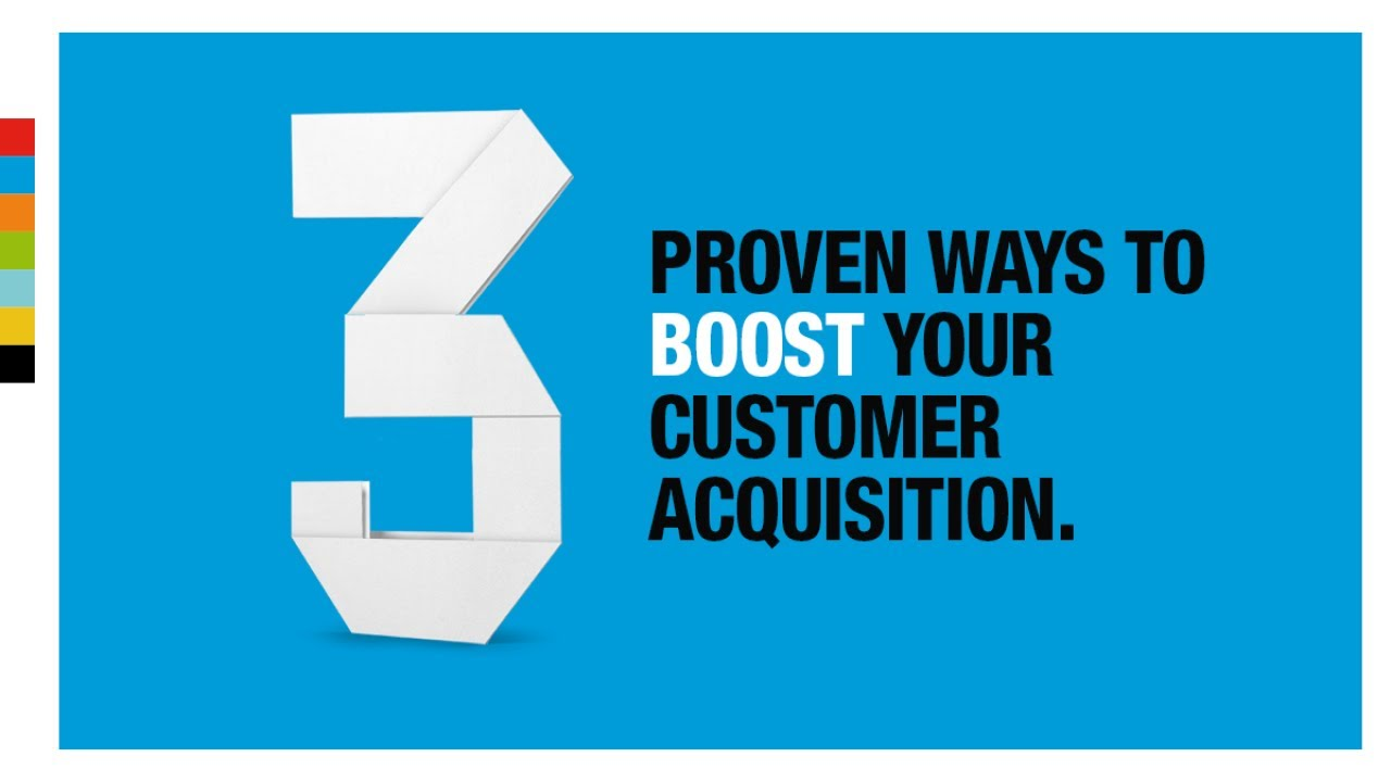 3 Proven Ways to Boost Customer Acquisition