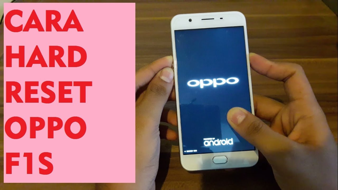 Cara Hard Reset Oppo F1s Youtube