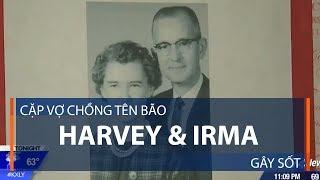Cặp vợ chồng tên bão Harvey & Irma gây sốt | VTC1