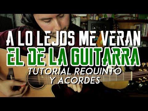 A Lo Lejos Me Veran - El De La Guitarra - Tutorial - REQUINTO - ACORDES - Como tocar en Guitarra