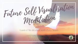 Future Self Visualisation Guided Meditation with Zara Smith - Theta