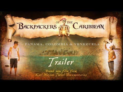Backpackers of the Caribbean: Panama, Colombia & Venezuela [Backpacking Documentary Trailer]