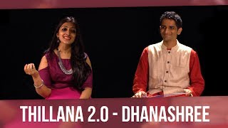 Thillana 2.0 - Dhanashree (feat. Sharanya Srinivas)