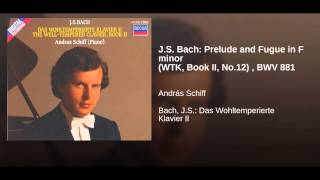 J.S. Bach: Prelude and Fugue in F minor (WTK, Book II, No.12) , BWV 881
