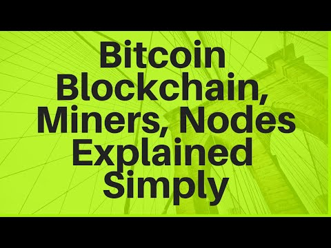 Bitcoin Blockchain, Miners, And Nodes (Explained Simply)