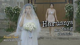 ARMADA - HARUSNYA AKU (Music Video)