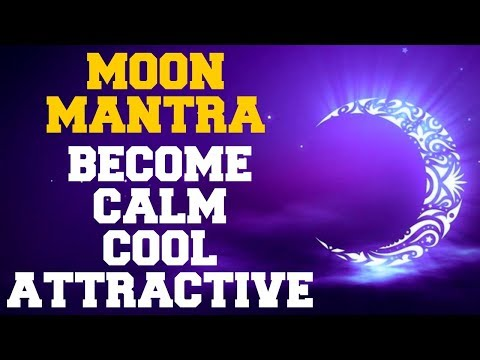 CHANDRA / MOON MANTRA : GET CALM, COOL & ATTRACTIVE : 108 TIMES : VERY POWERFUL
