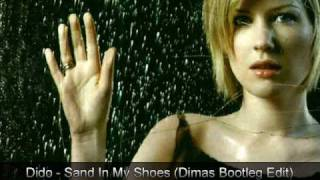 Dido - Sand In My Shoes (Dimas Bootleg Edit)