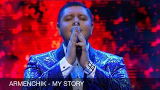 Download ARMENCHIK - MY STORY  // OFFICIAL // PREMIERE 2016 Mp3 and Videos