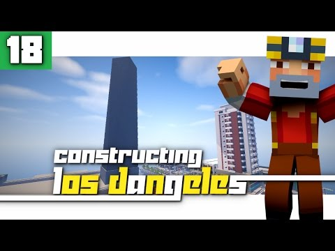 Constructing Los Dangeles: Season 2 - Episode 18! (Freedom Tower in LD?!)