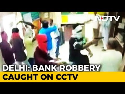 6 Armed Men Loot Rs. 3 Lakh, Kill Cashier In Delhi Bank. CCTV Captures All