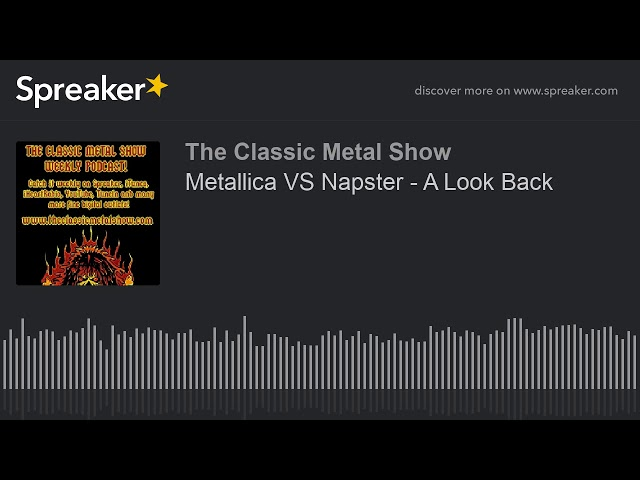 Metallica VS Napster – A Look Back
