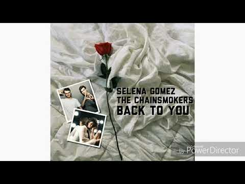 Selena Gomez - Back To You (feat. The Chainsmokers)