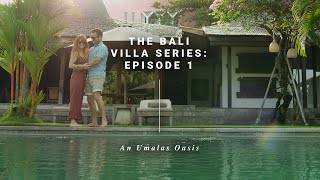 Gambar cover THE BALI VILLA Video Tour SERIES | Episode 1 | An Umalas Oasis | 5 Star Villa Holidays