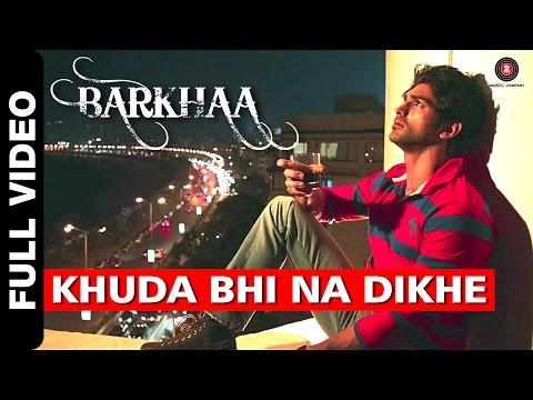 Khuda Bhi Na Dikhe Full Video | Barkhaa | Taaha Shah | Krishna Beura