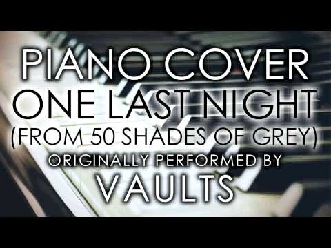 One Last Night (From 50 Shades of Grey) (Piano Cover) [Tribute to Vaults]