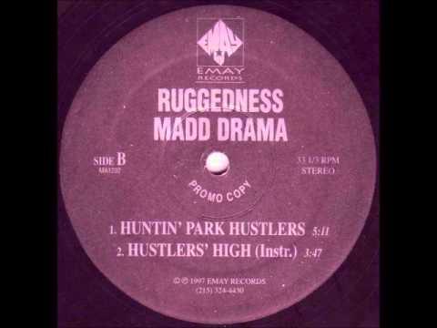 Ruggedness Madd Drama - Huntin' Park Hustlers