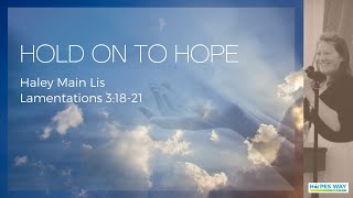 Hold On To Hope // Hopes Way Sermon // Lamentations 3