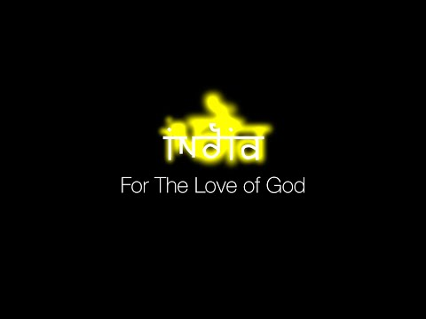 India - For the Love of God