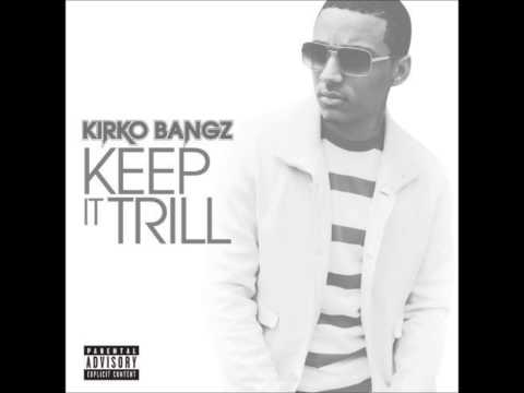 Kirko Bangz - Keep It Trill (Produced by Sound M.O.B.) **OFFICIAL SINGLE**