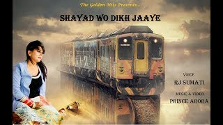 Shayad Wo Dikh Jaaye I Rj Sumati I Prince Arora I The Golden Hits
