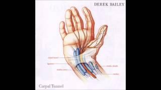 "Derek Bailey - ""Explanation & Thanks"""