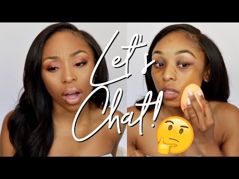 Chit Chat GRWM ⇢ What's Been Going On Lately? THE TRUTH