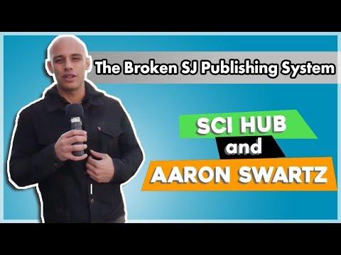 The Broken SJ Publishing System - Sci Hub and Aaron Swartz - TRW