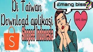 Gambar cover Cara download aplikasi shopee Indonesia (di Taiwan)