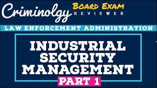 Industrial Security Manangement (Part 1); CRIMINOLOGY BOARD EXAM REVIEWER [Audio Reviewer]