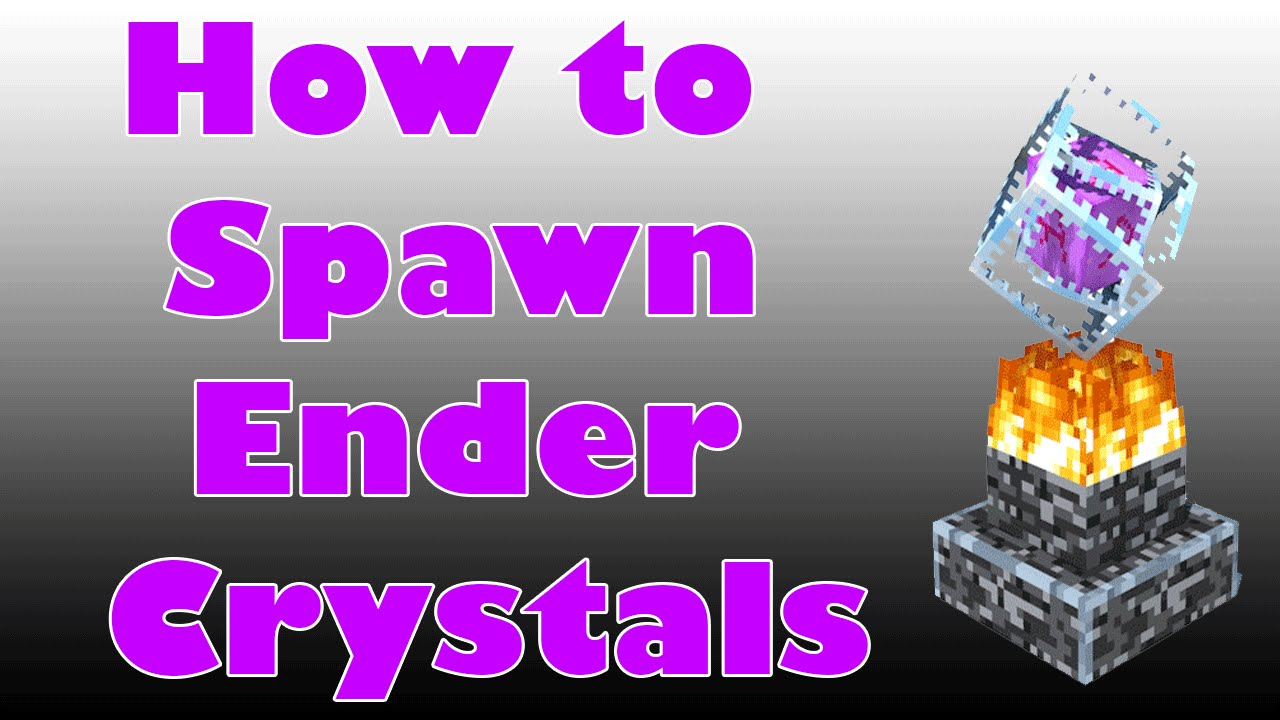 How to Spawn Ender Crystals in Minecraft
