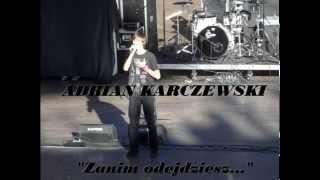 Adrian Karczewski - Zanim odejdziesz