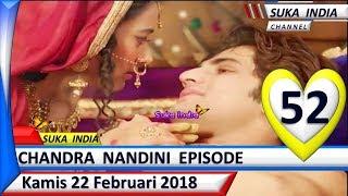 Chandra Nandini Episode 52 ❤ kamis 22 Februari 2018 ❤ Suka India.