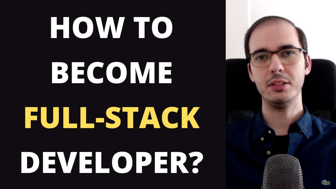 How to Become A Full Stack Developer in 2021?