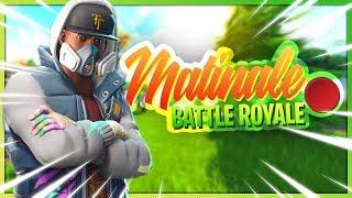 MATINALE : BATTLE ROYALE ! | FORTNITE | 🔴