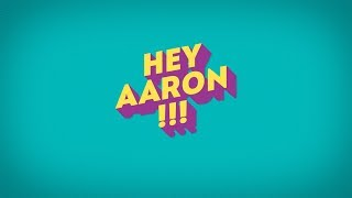 "Trailer ""Hey Aaron"" !!!"