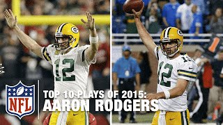 Top 10 Aaron Rodgers Highlights of 2015 | NFL