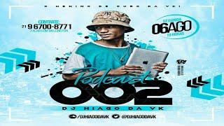 # PODCAST 002 DJ HIAGO DA VK [ RITMO DA VILA KENNEDY ] 2018