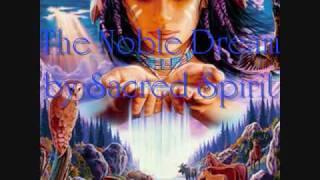 Sacred Spirit - The Noble Dream